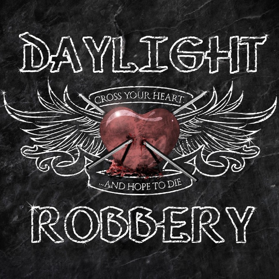 Daylight Robbery - Cross Your Heart