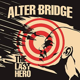 Alter Bridge - The Last Hero